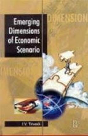 Emerging Dimensions of Economic Scenario