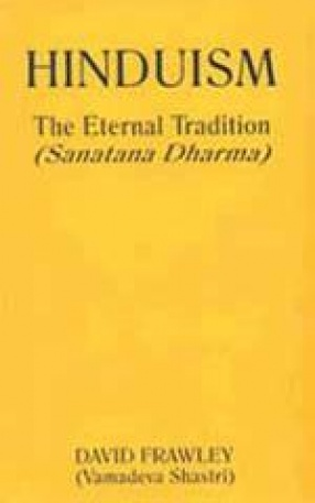 Hinduism: The Eternal Tradition: Sanatana Dharma