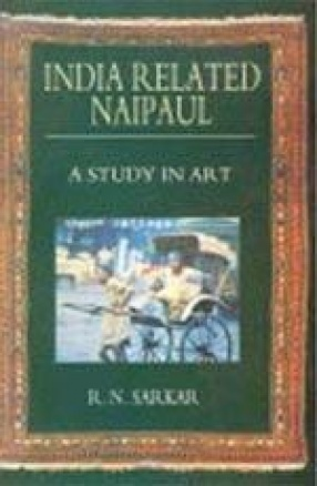 India Related Naipaul: A Study in Art