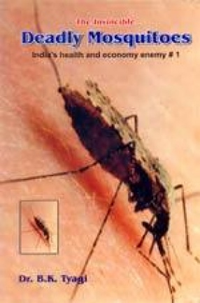 The Invincible Deadly Mosquitoes: India's Health and Economy Enemy # 1