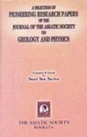 A Selection of Pioneering Research Papers of the Journal of the Asiatic Society on Geology and Physics