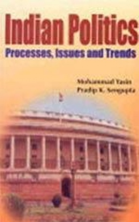 Indian Politics: Processes, Issues and Trends