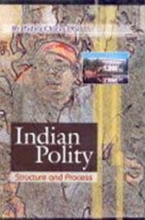 Indian Polity: Structure and Process