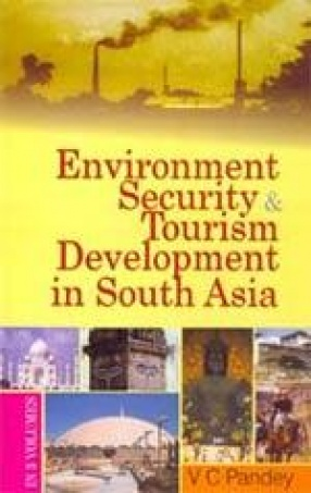 Environment, Security and Tourism Development in South Asia (In 3 Volumes)