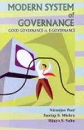 Modern System of Governance: Good-Governance Vs. E-Governance