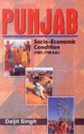 Punjab: Socio-Economic Condition (1501-1700 AD)