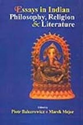 Essays in Indian Philosophy, Religion & Literature