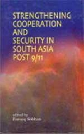 Strengthening Cooperation and Security in South Asia Post 9/11