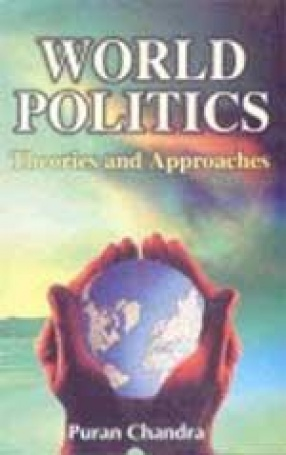 World Politics: Theories and Approaches