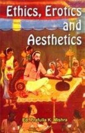 Ethics, Erotics and Aesthetics