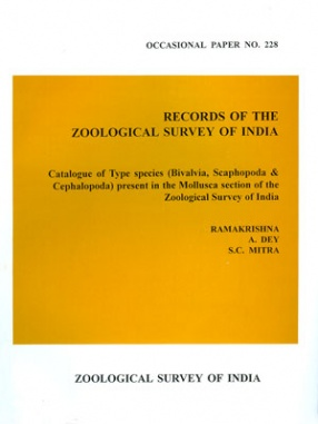 Catalogue of Type Species (Bivalvia, Scaphopoda and Cephalopoda) Present in the Mollusca Section of Zoological Survey of India