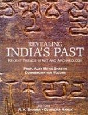 Revealing India's Past: Recent Trends in Art and Archaeology (In 2 Volumes)