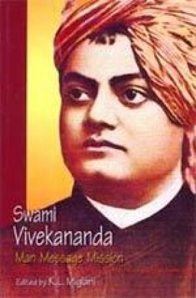 Swami Vivekananda: Man, Message and Mission
