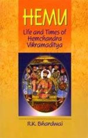 Hemu: Life and Times of Hemchandra Vikramaditya