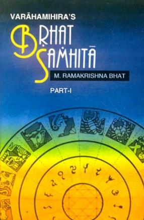 Brhat Samhita of Varahamihira: With English Translation, Exhaustive Notes and Literary Comments, Volume 1