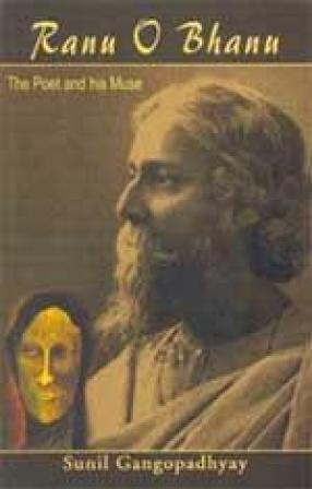 Ranu O Bhanu: The Poet and his Muse