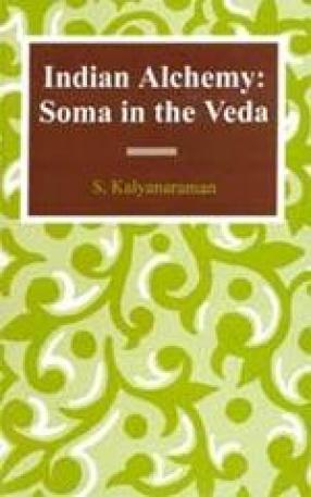 Indian Alchemy: Soma in the Veda