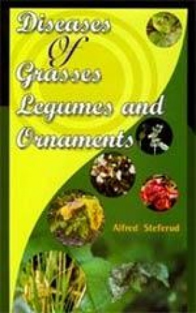 Diseases of Grasses Legumes and Ornaments