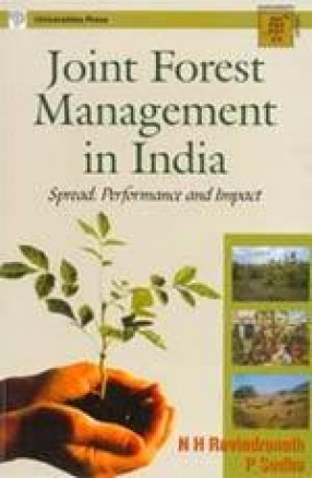 Joint Forest Management in India: Spread, Performance and Impact