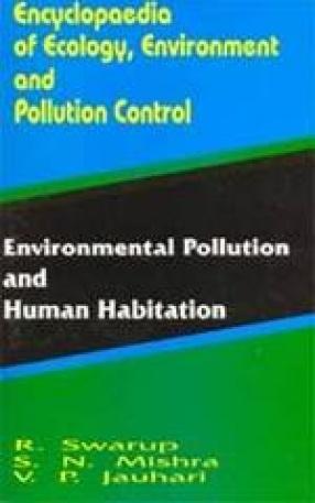 Environmental Pollution and Human Habitation (Volume 4)