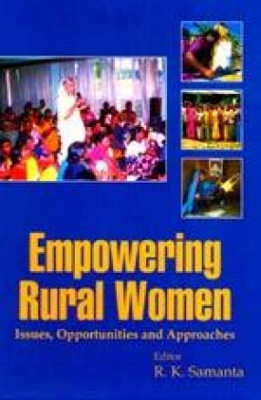 Empowering Rural Women: Issues, Opportunities and Approaches