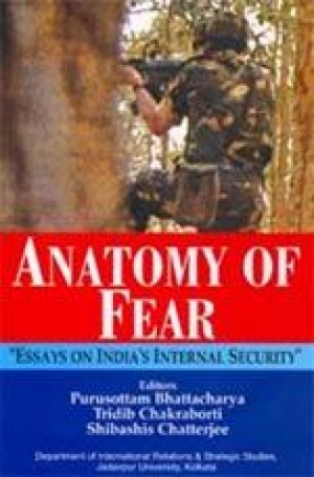 Anatomy of Fear: Essays on India's Internal Security
