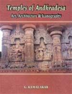 Temples of Andhradesa: Art, Architecture & Iconography