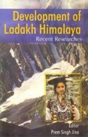 Development of Ladakh Himalaya: Recent Researches