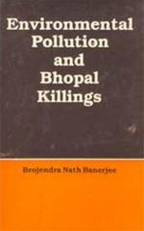 Environmental Pollution and Bhopal Killings