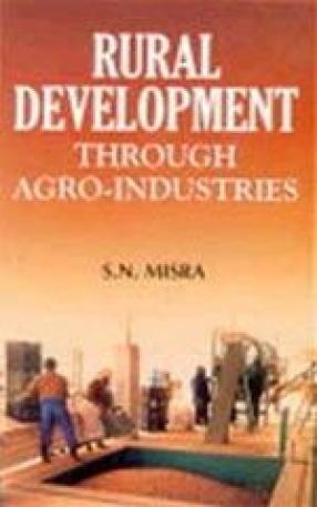 Rural Development through Agro-Industries