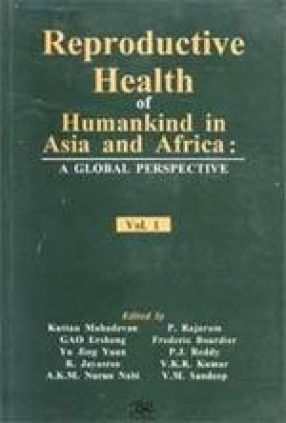 Reproductive Health of Humankind in Asia and Africa: A Global Perspective (In 2 Volumes)