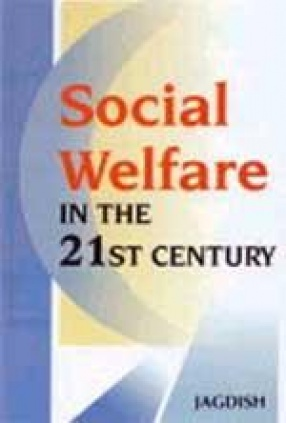 Social Welfare in the Twenty-First Century: Issues, Critique and Relevance