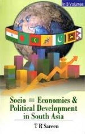 Socio-Economic and Political Development in South Asia (In 3 Volumes)