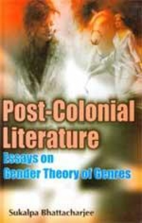 Post-Colonial Literature: Essays on Gender, Theory and Genres