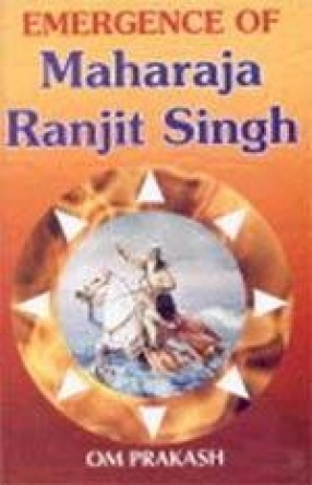 Emergence of Maharaja Ranjit Singh