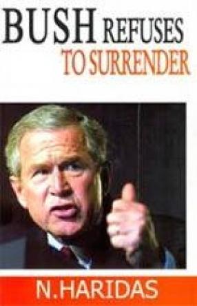 Bush Refuses to Surrender