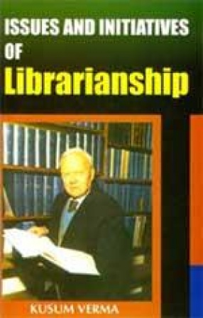 Issues and Initiatives of Librarianship
