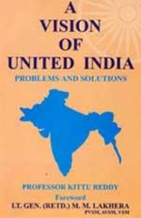 A Vision of United India: Problems and Solutions
