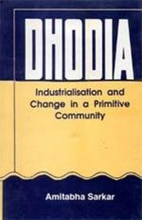 Dhodia: Industrialisation and Change in a Primitive Community