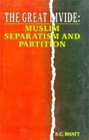 The Great Divide: Muslim Separatism and Partition