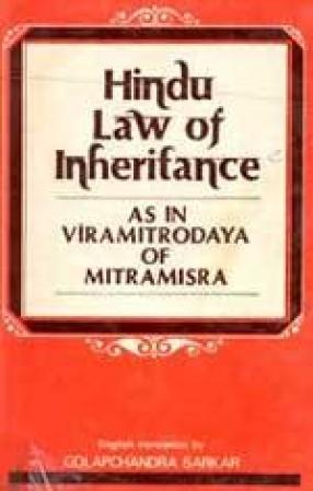 Hindu Law of Inheritance: As in Viramitrodaya of Mitramisra