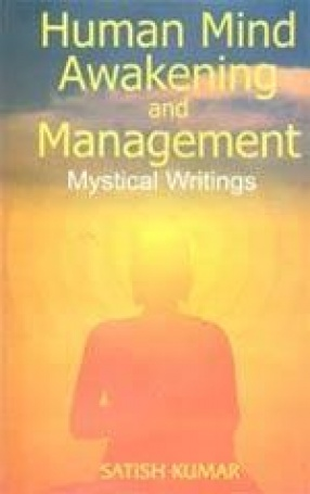 Human Mind, Awakening and Management: Mystical Writings