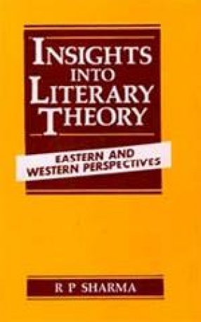Insights into Literary Theory: Eastern and Western Perspectives