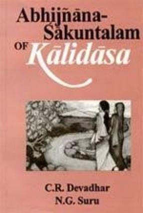 Abhijnana-Sakuntalam of Kalidasa: Edited with Exhaustive Introduction, Translation and Critical & Explanatory Notes
