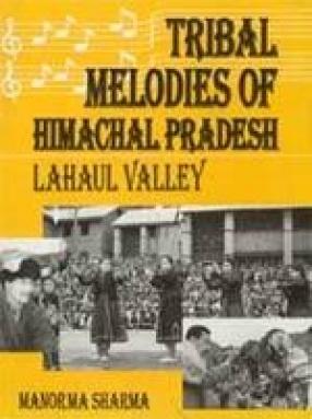 Tribal Melodies of Himachal Pradesh: Lahaul Velley