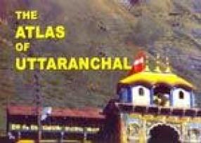 The Atlas of Uttaranchal