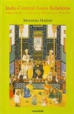 Indo-Central Asian Relations: From Early Times to Medieval Period