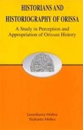 Historians and Historiography of Orissa