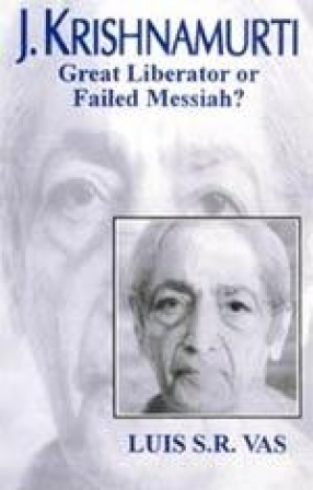 J. Krishnamurti: Great Liberator or Failed Messiah?