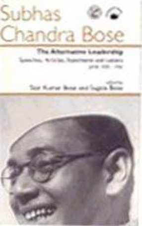 The Alternative Leadership: Speeches, Articles, Statements and Letters: June 1939-1941
